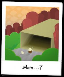 Mom...?